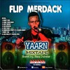 Flip Merdack YAARN Mixtape Hosted By Nana Dubwise