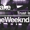 Download Trust Issues -The Weeknd ft. Drake Mp3