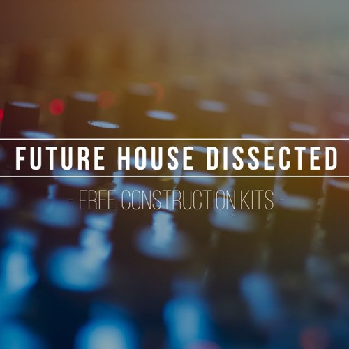 How to produce 5 Future House Tracks - FREE Tutorial & Construction Kits (Link in description)