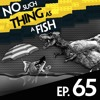 Episode 65: No Such Thing As A Chickenosaurus