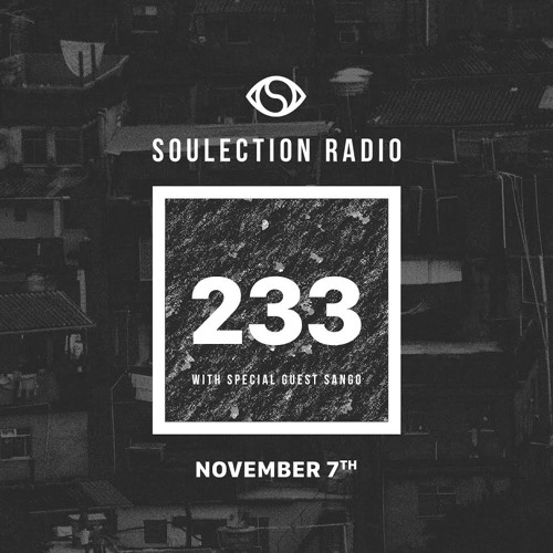 Soulection Radio Show #233 w/ Sango by SOULECTION | Free Listening on  SoundCloud