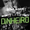 MC Bin Laden - Din Din Din Dinheiro (DURIKO remix)