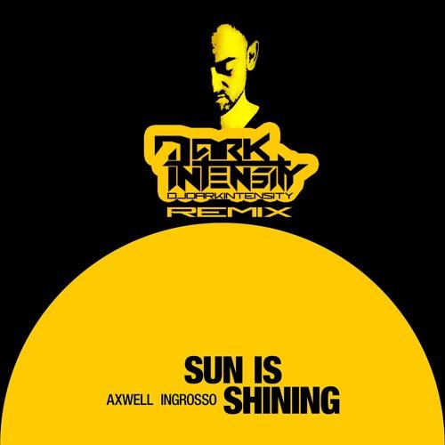 Sun Is Shining - Axwell & Ingrosso - Dark Intensity Club Mix