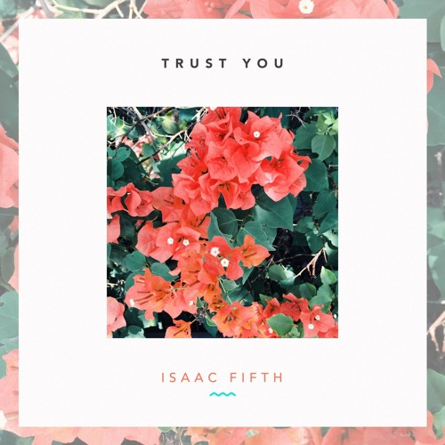 Isaac Fifth - Trust You