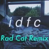 Blackbear - idfc (Rad Cat Remix) [free download]