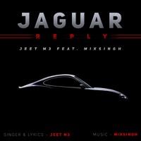 Jaguar Reply - Jeet M3 Feat MixSingh (Prod. By MixSingh)