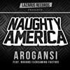 Naughty America - Arogansi Ft. Novand (Screaming Factor)