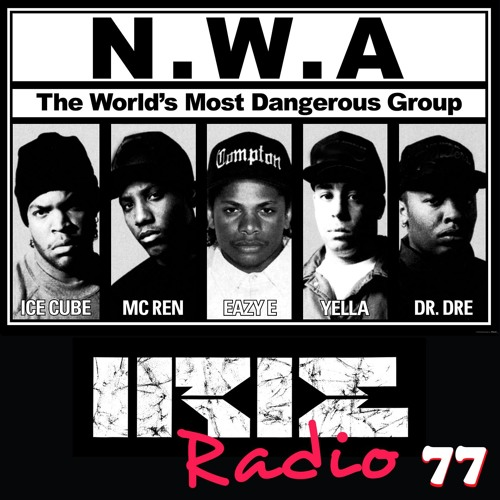 IrieRadio 77 *All The Way N.W.A.* (Aired 29-08-2015)