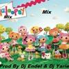 Mix De Las Lalaloopsi (Prod By Dj Endel & Dj Yariel) (Parte 2)