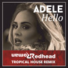 [Tropical House] Adele - Hello (Redhead Roman Remix) *FREE DOWNLOAD*
