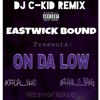 @CKid_908 Ft @EastwickBound - On Da Low (FULL VERSION)