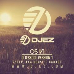 DJ EZ – OS V1 (Old Skool Version One) (Old Skool UK Garage, 2Step, 4x4 House & Garage)