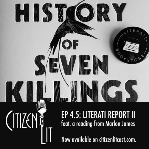Episode 4.5: Literati Scene Report II featuring Marlon James