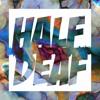 Half Deaf   2015 Mix