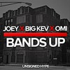 BANDS UP - Joey - Big Kev - OMI (Prod. HD Beats)