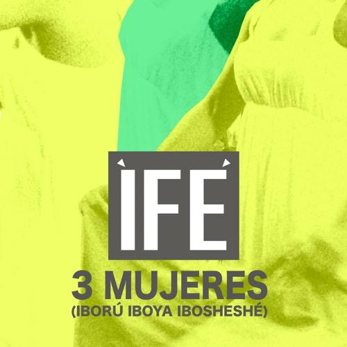 3 MUJERES (Iború Iboya Ibosheshé)