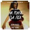 Mc Delano - Na Ponta Ela Fica (Dom Magoo Remix)
