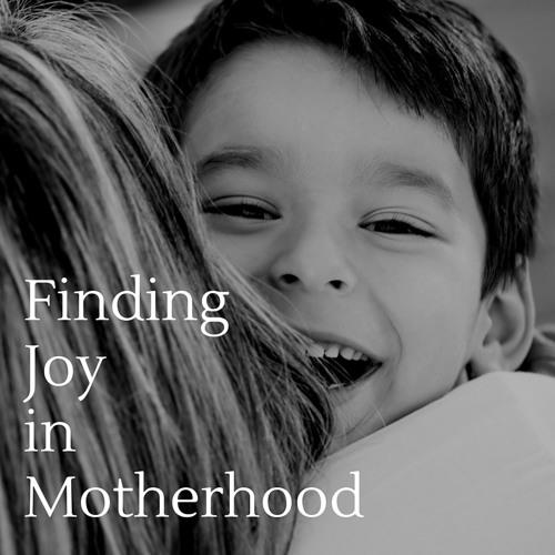 Finding Joy in Motherhood - Jaimie Bowman