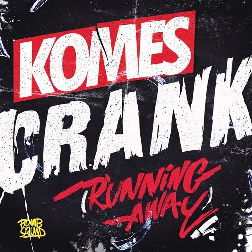 Komes - Crank (Running Away) (NEMØ Remix)