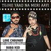 Tujhe Yaad Na Meri Aayi ( Remix ) - Rapper Baba KSD & Love Chauhan