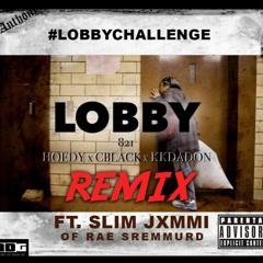 """""""Lobby (Remix) Ft. Slim Jxmmi of Rae Sremmurd #LobbyChallenge"""