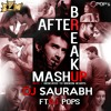 After Break Up Mashup - Dj Saurabh Ft Ðj Pops