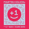 Martin Solveig - « +1 » (feat. Sam White) [TUJAMO Remix] | OUT NOW