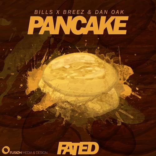 Bills & Breez X Dan Oak - PANCAKE (Original Mix)