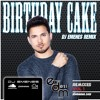 Birthday Cake (DJ Emenes Remix) - Mickey Singh Ft DJ Emenes