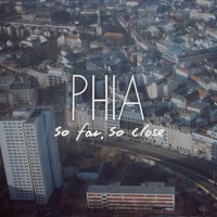 Phia - So Far, So Close