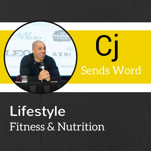 Cj Sends Word Podcast - Ep#4 : Primal Play & Paleo with Darryl Edwards