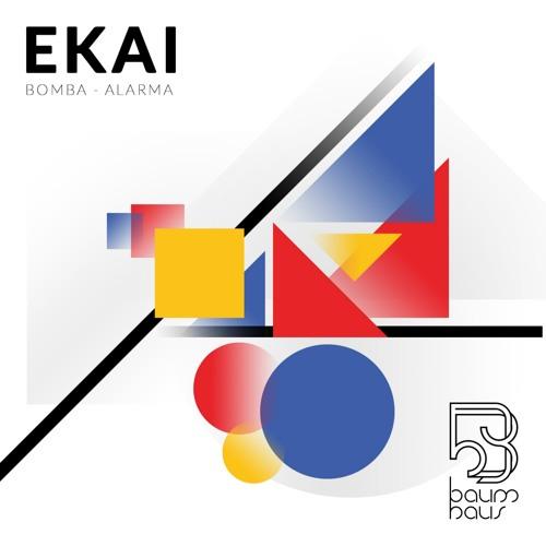 [BAUMHAUS019] Ekai - Alarma / Bomba