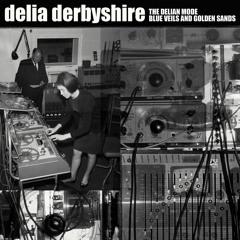 Delia Derbyshire - Blue Veils And Golden Sands