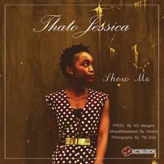 Thato Jessica - Show Me