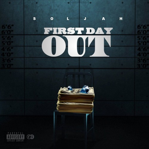 Soulja – First Day Out