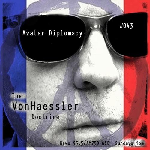 The VonHaessler Doctrine #043 - Avatar Diplomacy