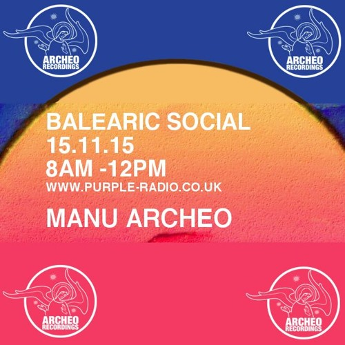 "Manu•Archeo / ""SWEET AUTUMN LULLABY"" / Guest Mix BALEARIC SOCIAL (15.11.2015)"