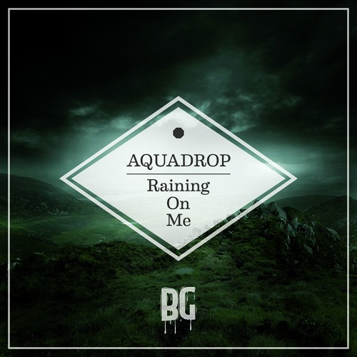 Aquadrop - Raining On Me (Original Mix)
