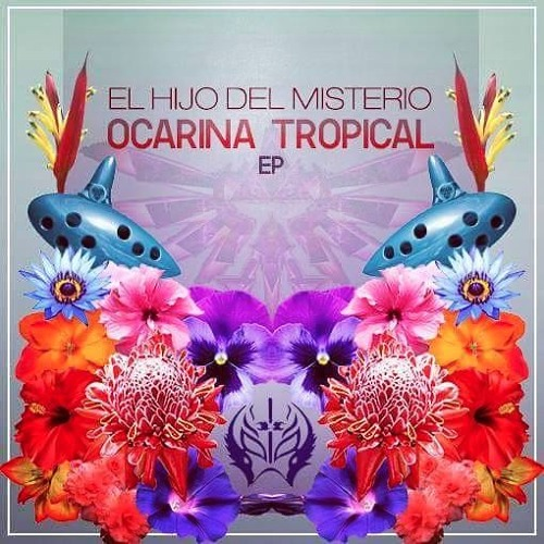 EL HIJO DEL MISTERIO - OCARINA TROPICAL EP