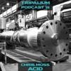 Tripalium Podcast 19 - Chris Moss Acid