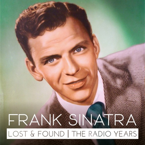 Frank Sinatra: Lost & Found | The Radio Years