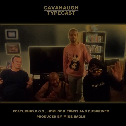 Cavanaugh - Typecast (feat. P.O.S., Hemlock Ernst, & Busdriver)