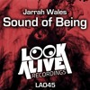 Jarrah Wales - Sound Of Being (Original Mix) [Look Alive Recordings] #22 Beatport Minimal Chart