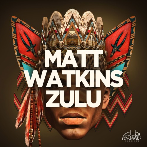 Matt Watkins - Zulu (Original Mix)