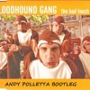 BloodHound Gang - The Bad Touch (Andy Polletta Bootleg) **Full Song**FREE DOWNLOAD** NOT Mastered