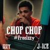 J-ICE - CHOP CHOP FT IZZY #FREEIZZY