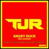TJR - Angry Duck (Mr. Macs 150bpm RVRS Bass Edit) *FREE D/L*