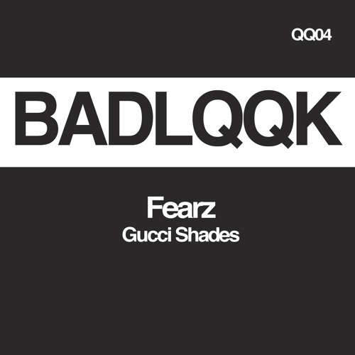 Fearz - Gucci Shades (Original Mix)