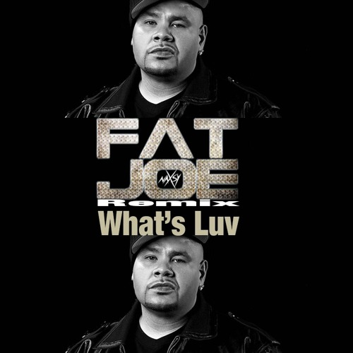 Whats Luv Fat Joe 108