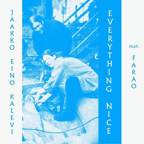 Jaakko Eino Kalevi feat. Farao - Everything Nice (Popcaan cover)